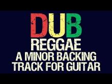 Embedded thumbnail for Reggae Dub A Minor Backing Track For Guitar