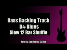 Embedded thumbnail for Bass Backing Track | D# Blues | Slow 12 bar Shuffle | NO BASS | Chords | Scale | BPM