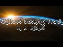 Embedded thumbnail for Chillout Backing Track in a minor