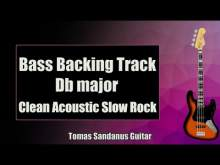 Embedded thumbnail for Bass Backing Track Db major - D flat - Acoustic Slow Rock Ballad - NO BASS