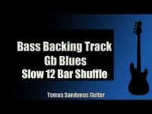 Embedded thumbnail for Bass Backing Track | Gb Blues | Slow 12 bar Shuffle | NO BASS | Chords | Scale | BPM