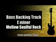 Embedded thumbnail for Bass Backing Track E minor - Mellow Soulful Rock - NO BASS - Chords - Scale - BPM