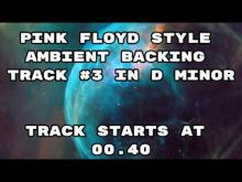 Embedded thumbnail for Pink Floyd Style Ambient Backing Track #3 in D Minor