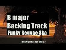 Embedded thumbnail for B major Backing Track - Funky Reggae Ska Guitar Jam Backtrack