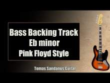 Embedded thumbnail for Bass Backing Track Eb minor - Ebmi -  Pink Floyd Style Classic Rock - NO BASS