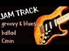 Embedded thumbnail for Groovy Bluesy Ballad Guitar Backing Track Jam in Cm