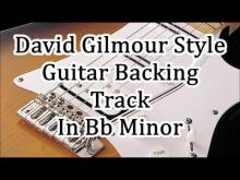 Embedded thumbnail for David Gilmour Style Backing Track In Bb Minor