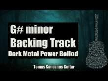 Embedded thumbnail for G# minor Backing Track - G sharp - Dark Metal Power Ballad Guitar Jam Backtrack