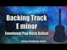 Embedded thumbnail for E minor Backing Track - Em - Emotional Pop Rock Ballad Guitar Jam Backtrack