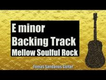 Embedded thumbnail for E minor Backing Track - Mellow Soulful Rock Guitar Backtrack - Chords - Scale - BPM