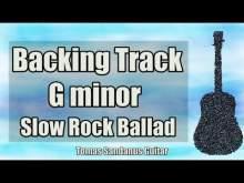 Embedded thumbnail for G minor Backing Track - Gm - Sad Slow Rock Ballad Guitar Jam Backtrack