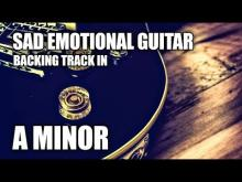 Embedded thumbnail for Sad Emotional Guitar Backing Track In A Minor