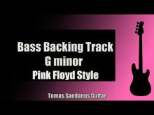 Embedded thumbnail for Bass Backing Track - G minor - Pink Floyd Style - Progressive Rock - NO BASS - Chords - Scale - BPM