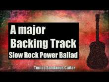 Embedded thumbnail for A major Backing Track - Slow Rock Power Ballad Guitar Jam Backtrack