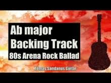 Embedded thumbnail for Ab major Backing Track - A flat - 80s Arena Rock Ballad Guitar Jam Backtrack