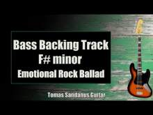 Embedded thumbnail for Bass Backing Track F# minor - F#m - F sharp - Emotional Rock Ballad - NO BASS