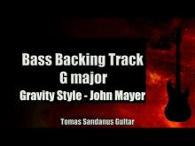 Embedded thumbnail for Bass Backing Track G major - Gravity Style John Mayer Ballad - NO BASS - Chords - Scale - BPM