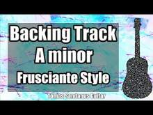 Embedded thumbnail for John Frusciante Style Backing Track in A minor - Am - Figure 8 Lick RHCP Guitar Backtrack - One Hour