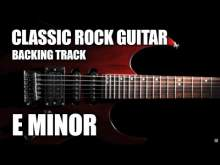 Embedded thumbnail for Classic Rock Guitar Backing Track In E Minor