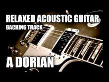Embedded thumbnail for Relaxed Acoustic Guitar Backing Track in A Dorian / A Minor Pentatonic