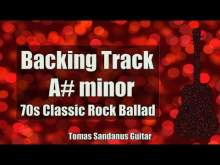 Embedded thumbnail for A# minor Backing Track - A sharp - A#m - 70s Classic Rock Ballad Guitar Jam Backtrack