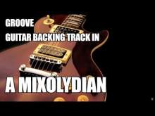 Embedded thumbnail for Groove Guitar Backing Track In A Mixolydian