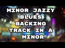Embedded thumbnail for Minor Jazzy Blues Backing Track in A minor