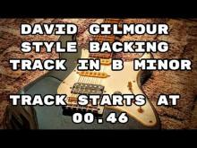 Embedded thumbnail for David Gilmour Style Backing Track in B Minor