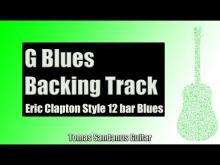 Embedded thumbnail for Backing Track Eric Clapton Style G Blues 12 Bar Shuffle with Chords and G Blues Scale