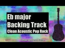 Embedded thumbnail for Eb major Backing Track - E flat - Clean Acoustic Pop Rock Guitar Jam Backtrack