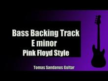 Embedded thumbnail for Bass Backing Track | E minor | Pink Floyd Style |  Progressive Rock | NO BASS | Chords | Scale | BPM