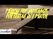 Embedded thumbnail for Mellow Pop Jamtrack for Guitar in E Minor