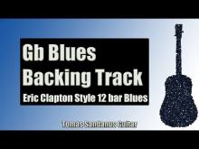 Embedded thumbnail for Blues Backing Track in Gb | Eric Clapton Style | Slow 12 bar Shuffle Guitar Backtrack