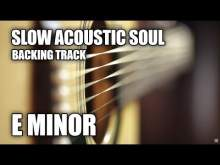 Embedded thumbnail for Slow Acoustic Soul Guitar Backing Track In E Minor