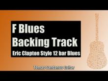 Embedded thumbnail for Backing Track Eric Clapton Style F Blues 12 Bar Shuffle with Chords and F Blues Scale