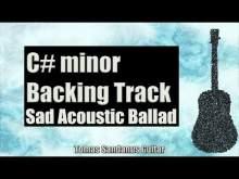 Embedded thumbnail for C# minor Backing Track - C#m - C Sharp - Sad Acoustic Rock Ballad Guitar Jam Backtrack