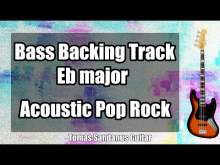 Embedded thumbnail for Bass Backing Track Eb major - E flat - Clean Acoustic Pop Rock - NO BASS