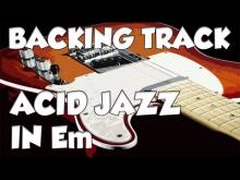 Embedded thumbnail for ACID JAZZ BACKING TRACK IN Em
