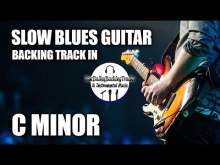Embedded thumbnail for Slow Blues Guitar Backing Track In Cm