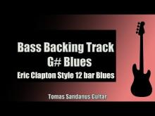 Embedded thumbnail for Bass Backing Track Jam in G# | Eric Clapton Style 12 bar Blues Shuffle