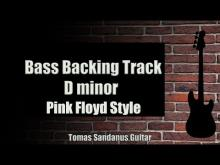 Embedded thumbnail for Bass Backing Track D minor - Pink Floyd Style - Progressive Rock - NO BASS - Chords - Scale - BPM