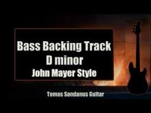 Embedded thumbnail for Bass Backing Track D minor - Slow Dancing in a Burning Room Style John Mayer - NO BASS