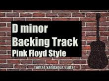 Embedded thumbnail for Pink Floyd Style Backing Track in D minor - Progressive Rock Guitar Backtrack - Brick Wall Solo