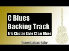 Embedded thumbnail for Backing Track Eric Clapton Style C Blues 12 Bar Shuffle with Chords and C Blues Scale