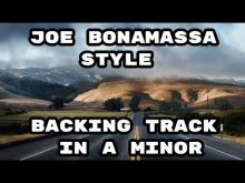 Embedded thumbnail for Joe Bonamassa Style Backing Track in A Minor