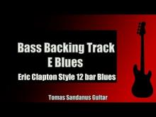 Embedded thumbnail for Bass Backing Track Jam in E | Eric Clapton Style 12 bar Blues Shuffle