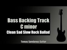 Embedded thumbnail for Bass Backing Track Jam in C Minor | Clean Sad Slow Rock Ballad