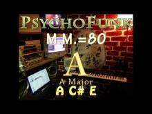 Embedded thumbnail for A Major (PsychoFunk M.M. = 80) One Chord Jam Vamp