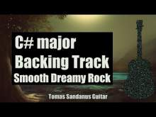 Embedded thumbnail for C# major Backing Track - C sharp - Smooth Dreamy Rock Guitar Jam Backtrack