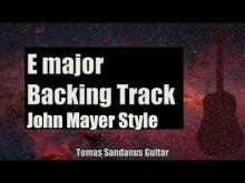 Embedded thumbnail for John Mayer Style Backing Track in E Major - Gravity Style Guitar Backtrack - Chords - Scale - BPM